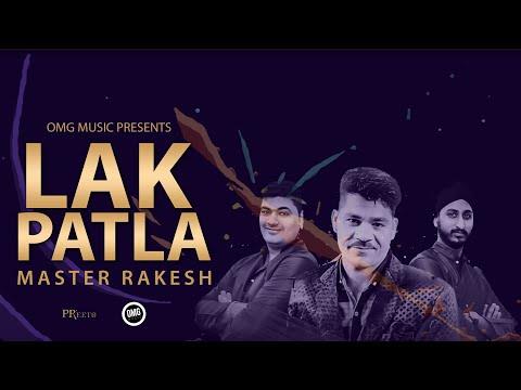 Lak Patla (Official Lyric Video) | Master Rakesh | OMG Music | Latest Punjabi Song 2018