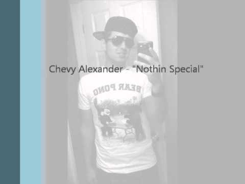 """Chevy Alexander - """"Nothin Special"""""""