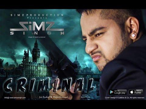 Simz Singh   Criminal   Official Music Video   New Punjabi Song 2015