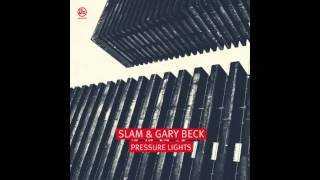 Slam, Gary Beck - Pressure Lights (Original Mix) [SOMA]