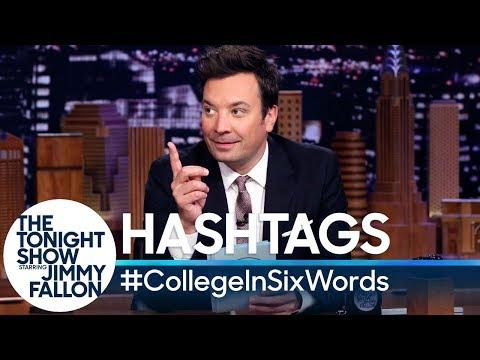 Hashtags:#CollegeInSixWords