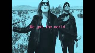 Icona Pop - We Got The World (Lyrics)