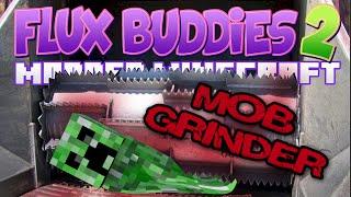 Minecraft Mods - Flux Buddies 2.0 #148 Mob Grinder