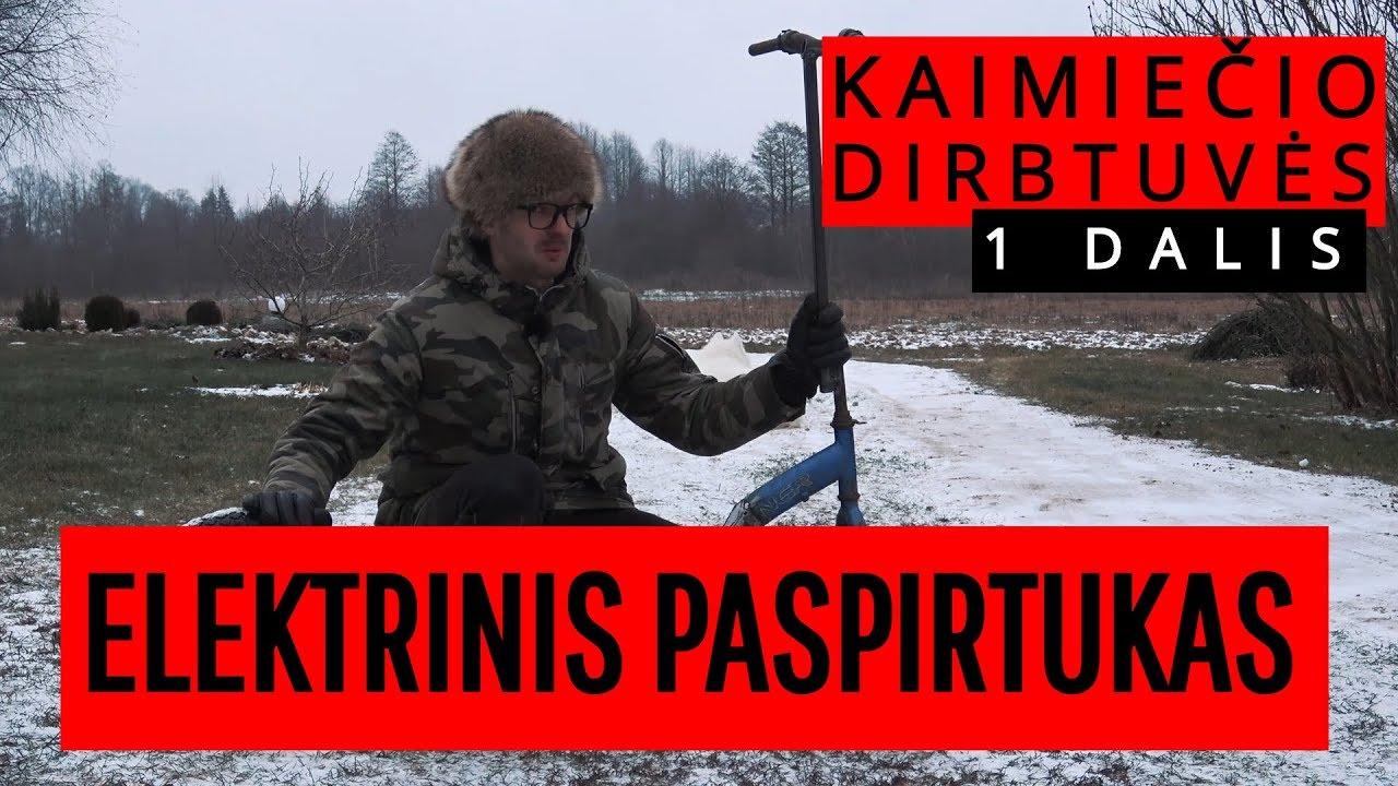 KAIMIEČIO DIRBTUVĖS - ELEKTRINIS PASPIRTUKAS / 1 DALIS