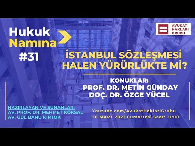 İstanbul Sözleşmesi Halen Yürürlükte mi?   #HukukNamına   Prof. Dr. Metin Günday, Doç. Dr Özge Yücel