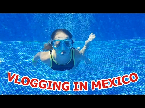 Vlogging in Mexico
