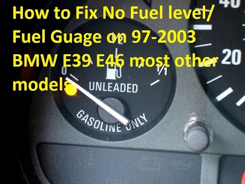 How to Fix No    Fuel    level    Fuel       Gauge    on 972003 BMW 520 525 528 530 540 M5 323 325 328 330 M3