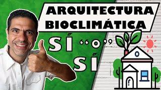 ¿Qué es la ARQUITECTURA BIOCLIMÁTICA? 🏡🌞 [AHORROS ENERGÉTICOS] # 1 Sistemas PASIVOS