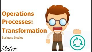 √ Operations Processes: Transformation | Business Studies | iitutor