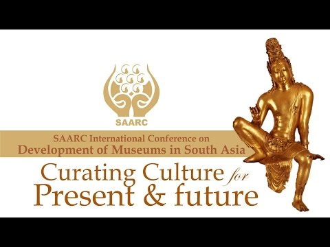 SAARC International Conference on Development of Museums in South Asia