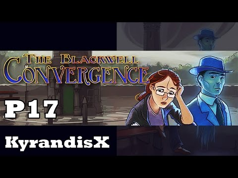 KyrX Plays - Blackwell Convergence - P17 : The Countess has instant transmission!