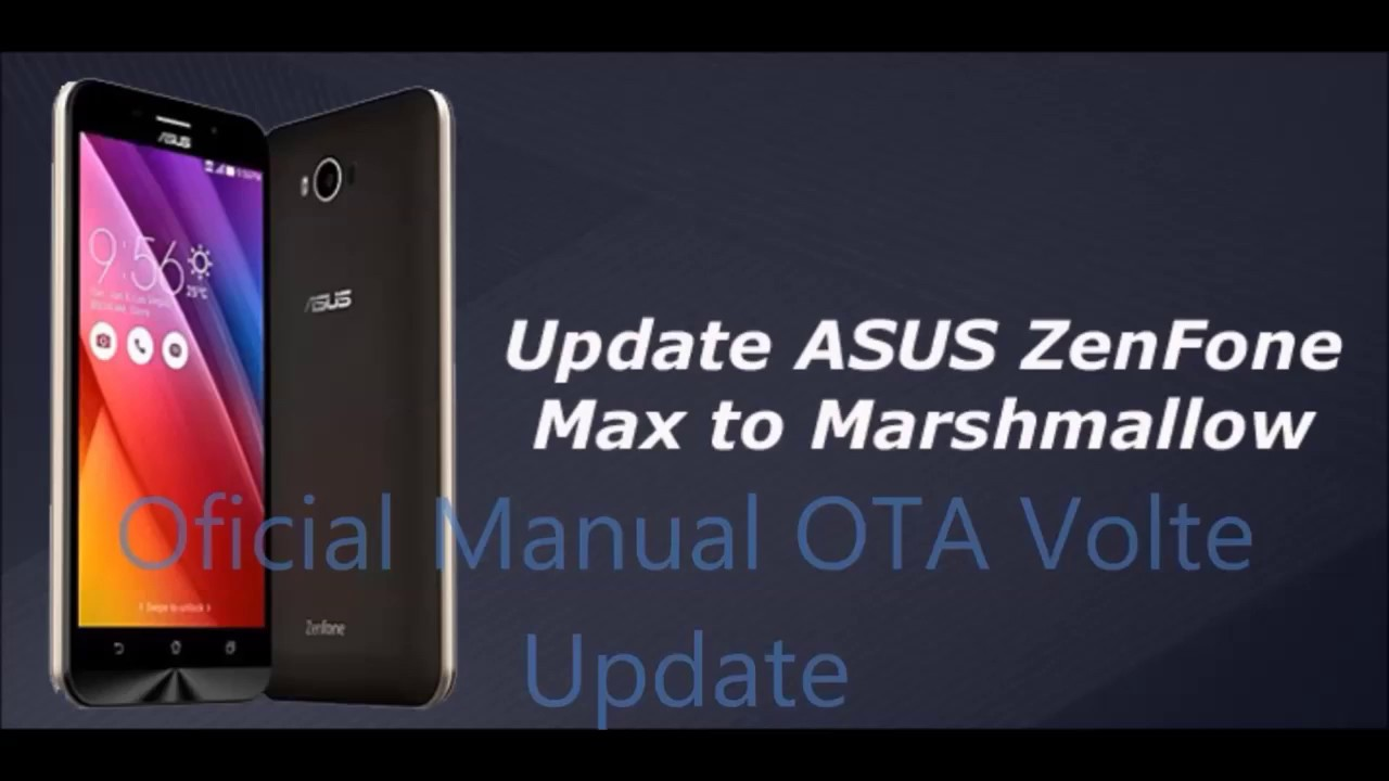 100 % Working Install VOLTE Update for Asus Zenfone Max & Marshmallow  Android Update Support