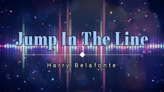 Harry Belafonte - Jump In The Line (Lyric Video) [HD] [HQ]