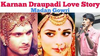Karnan Draupadi love story | Tamil | Madan Gowri | MG