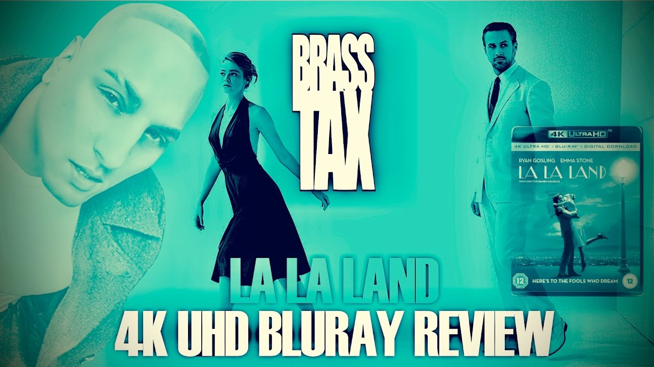 La La Land 4K UHD Bluray Review @BrassTax