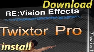 How to Download & Install Plugin RevisionFX Twixtor Pro 2018