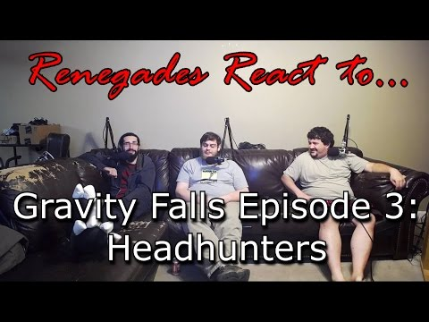 Renegades React to... Gravity Falls Episode 3 - Headhunters