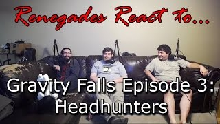Renegades React to... Gravity Falls Episode 3 - Headhunters