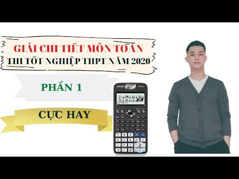 Thầy Thắng giải chi tiết môn Toán thi Tốt Nghiệp THPT năm 2020 lần 2, mã đề 112.( Phần 1)