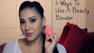 6 Ways To Use A Beauty Blender