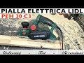 Pialla elettrica LIDL. PARKSIDE PEH 30 C3. Setup e montaggio. Test e recensione.