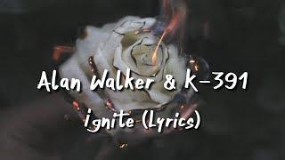 Video Alan Walker & K-391 - Ignite (Lyrics) Ft Julie Bergan & Seungri download MP3, 3GP, MP4, WEBM, AVI, FLV Mei 2018