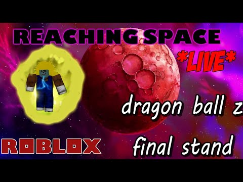going to space| roblox: dragon ball z: final stand| *LIVE* #2