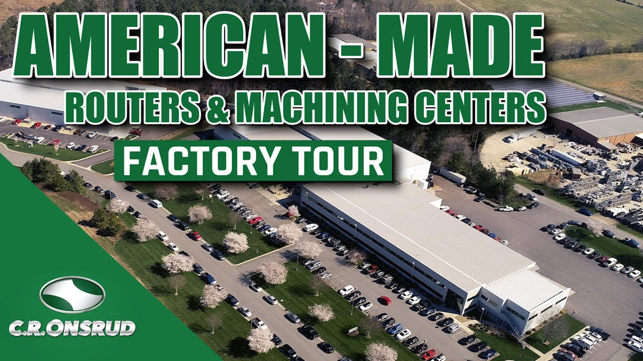 CR Onsrud Factory Tour | American Made CNC Routers & Machining Centers