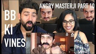 BB Ki Vines | Angry Masterji 10 Reaction | Reaction by RajDeep!