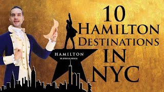 10 MUST VISIT Real-Life HAMILTON Sites in New York City ! (Disney+/Broadway Tour)