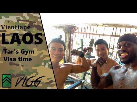 Vientiane Laos | Tar's Gym, Visa Run | SOLife