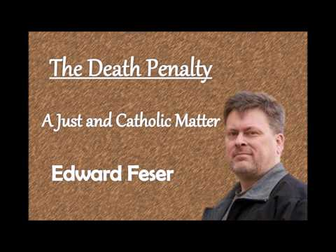 Edward Feser: Capital Punishment - A just and Catholic matte