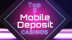 Top 5 Best Mobile Deposit Casinos - Pay By Phone & Play On The Go