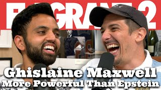 Ghislaine Maxwell… More Powerful Than Epstein | Flagrant 2 with Andrew Schulz and Akaash Singh