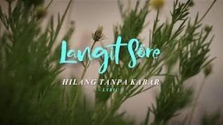 HILANG TANPA KABAR - LANGITSORE (LYRICS Mp3)