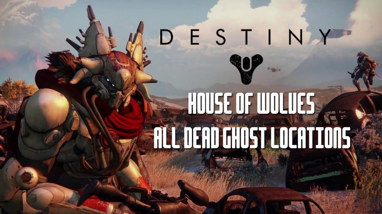 Destiny house of wolves expansion all dead ghost locations