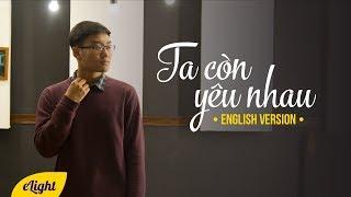 Học tiếng Anh qua bài hát Ta Còn Yêu Nhau | Đức Phúc | Cover | Engsub + Lyrics