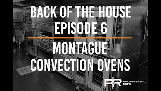 Back Of The House - Episode 6 - Montague Convection Ovens