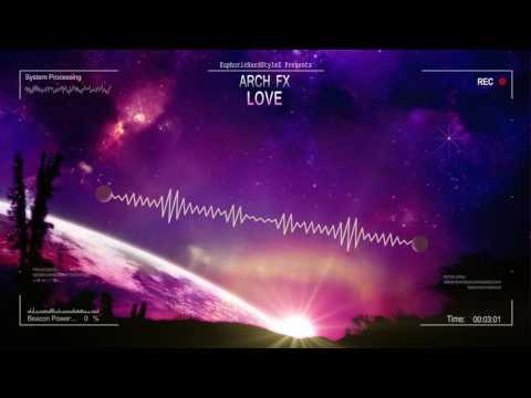 Arch FX - LOVE [HQ Free]