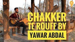 Yawar Abdal- Chakker te Rouff Kashmiri Medley Unplugged