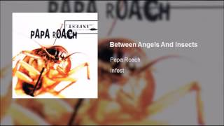 Papa Roach - Between Angels And Insects (Clean)