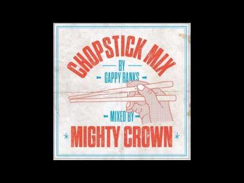 MIGHTY CROWN GAPPY RANKS CHOPSTICK MIX AUG 2013
