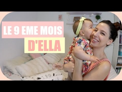 Le 9ème mois de bébé: Ella fait son show