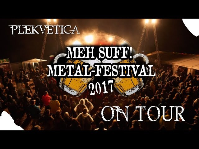 [ ON TOUR ] Meh Suff! Festival 2017 - Unser Fazit!