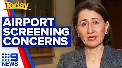 Coronavirus: NSW Premier addresses airport screening concerns | 9News Australia