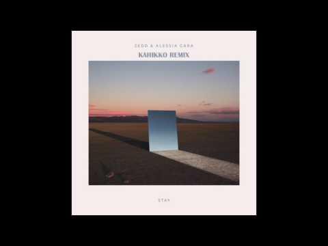 Zedd, Alessia Cara - Stay (Kahikko Remix)