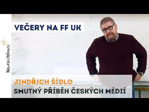 Jindřich Šídlo - Smutný příběh českých médií | Neurazitelny.cz | Večery na FF UK