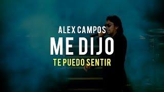 Me dijo (Te puedo sentir) - Alex Campos   Video Oficial