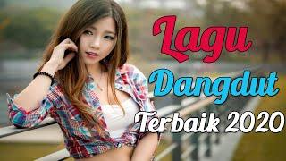 LAGU DANGDUT TERBAIK 2020 PALING POPULER - Lagu Enak Penyemangat Kerja