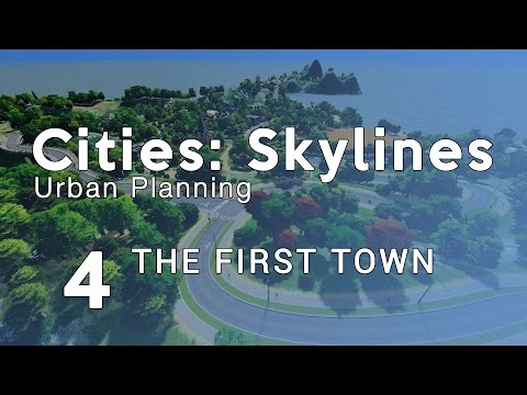 Cities Skylines Urban Planning:  Episode 4 -  The first town